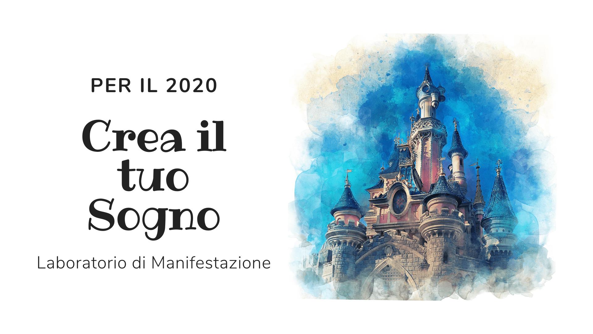 Per il 2020... Crea il tuo Sogno