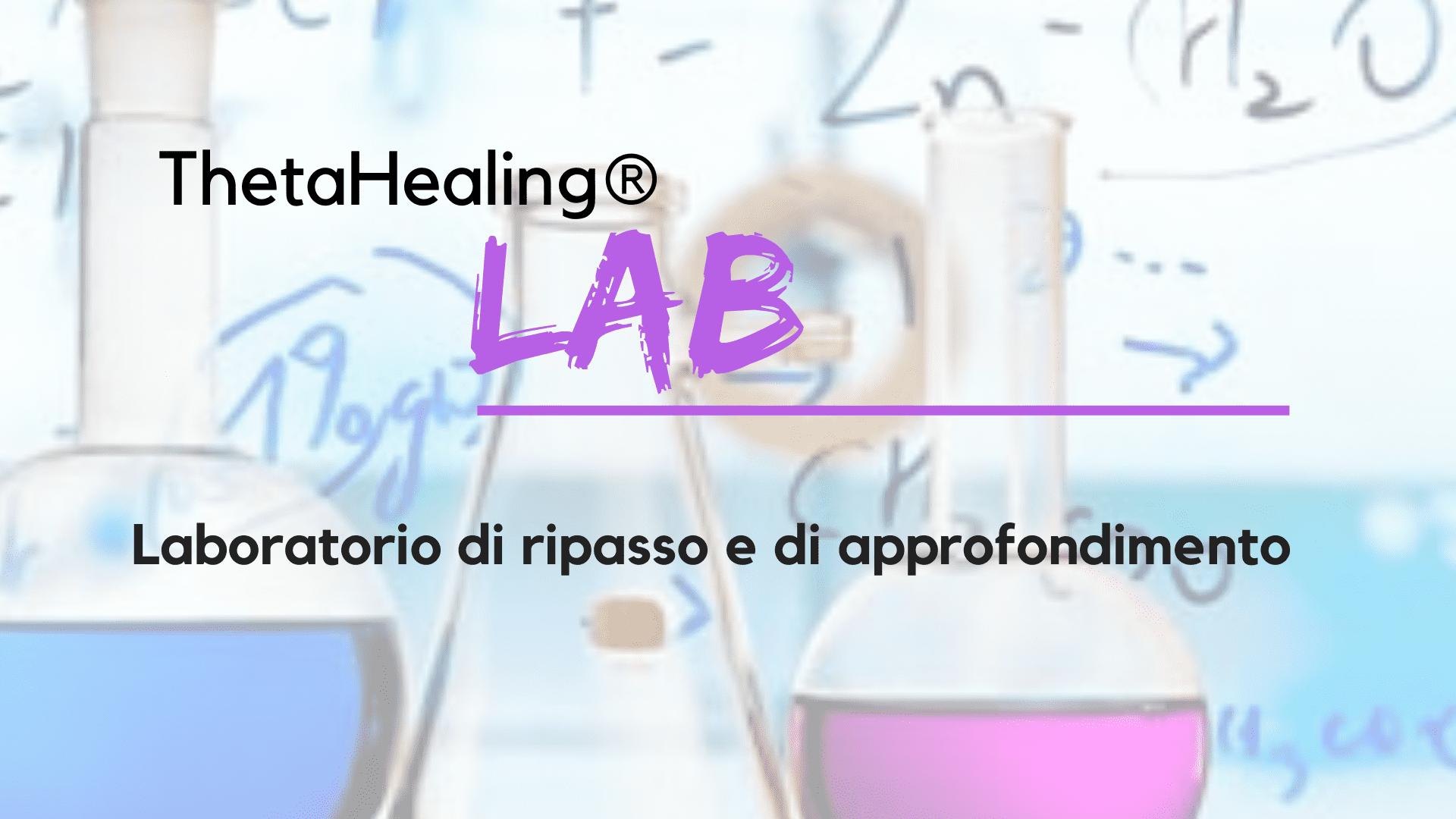 ThetaHealing® Lab - Laboratorio di approfondimento