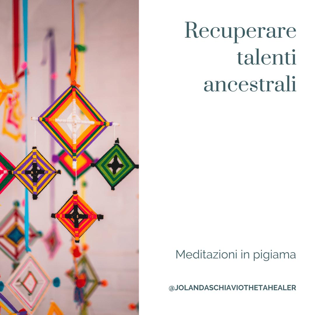 Recuperare talenti ancestrali